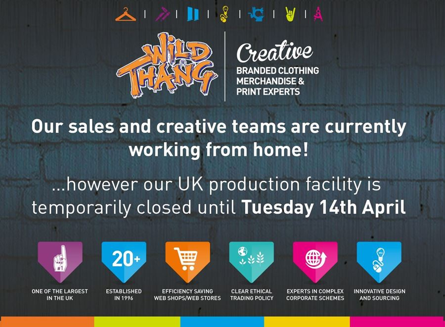 Our sales and creative teams are currently working from home! …however our UK production facility is temporarily closed until Tuesday 14th April