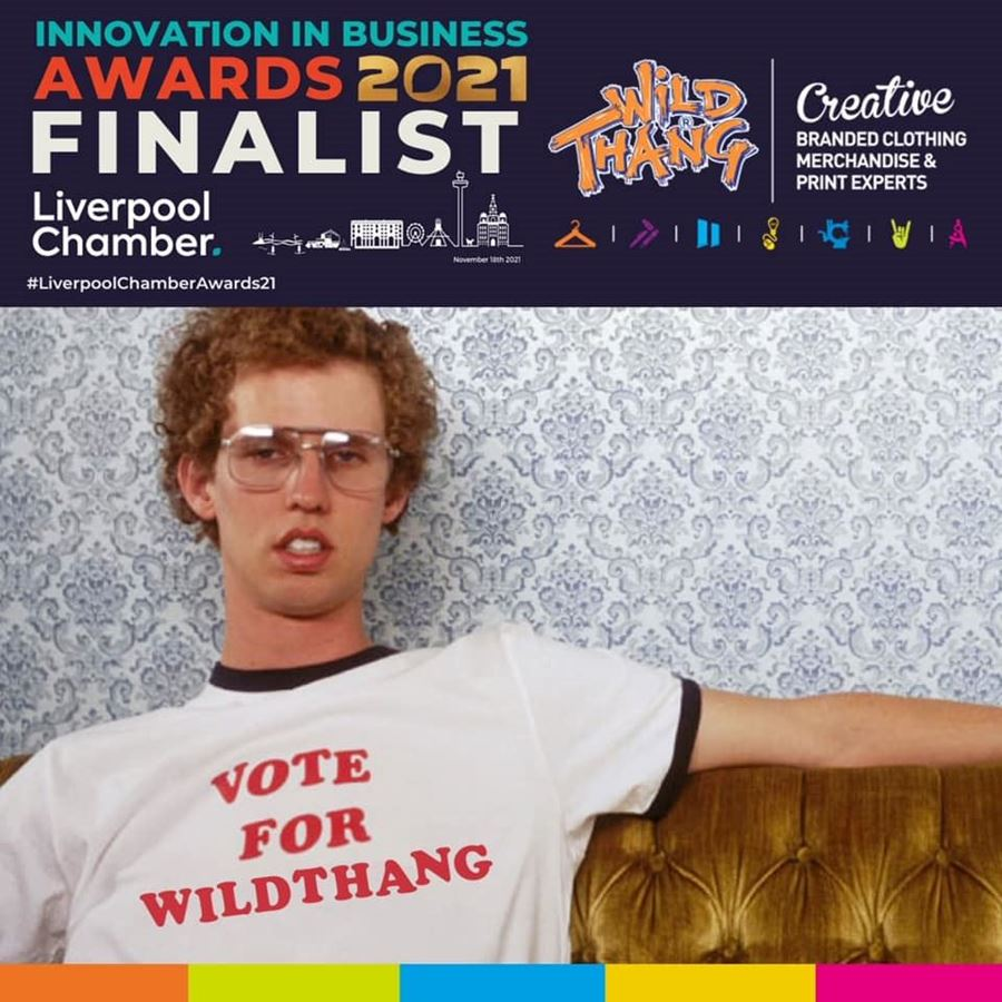 Wild Thang Nominated as a finalist for the Liverpool Chamber of Commerce International Award!